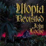 Utopia Revisited, John Locke