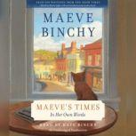 Maeve's Times In Her Own Words, Maeve Binchy