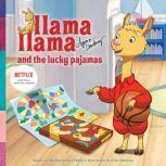 Llama Llama and the Lucky Pajamas, Anna Dewdney