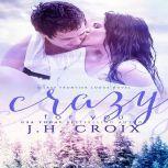 Crazy For You, J.H. Croix