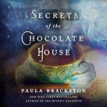 Secrets of the Chocolate House, Paula Brackston