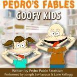 Pedros Fables: Goofy Kids, Pedro Pablo Sacristn