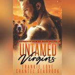 Untamed Virgins Mountain Men of Bear Valley, Book One, Frankie Love