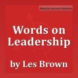 Words on Leadership, Les Brown