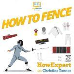 How To Fence Your Step By Step Guide To Fencing, HowExpert