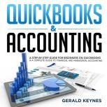 QUICKBOOKS & ACCOUNTING: A Step-by-Step Guide for Beginners on Quickbooks & A Complete Guide To Financial and Managerial Accounting, Gerald Keynes