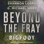 Beyond The Fray Bigfoot, G. Michael Hopf