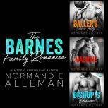 Barnes Family Romances, The: (Books 1-3), Normandie Alleman