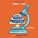 The Third Mushroom, Jennifer L. Holm