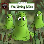 The Living Slime Diary of a Sticky Slime Monster, Jeff Child