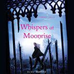 Whispers at Moonrise, C. C. Hunter