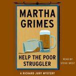 Help the Poor Struggler, Martha Grimes