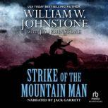 Strike of the Mountain Man, William W. Johnstone