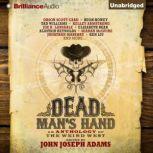 Dead Man's Hand An Anthology of the Weird West, John Joseph Adams (Editor)