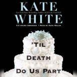 'Til Death Do Us Part, Kate White