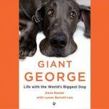 Giant George Life with the World's Biggest Dog, Dave Nasser