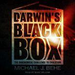 Darwin's Black Box The Biochemical Challenge to Evolution, Michael J. Behe