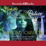 From the Pole to the Palace 2, Diamond Johnson