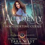 Academy for Courting Curses, Tara West