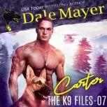 Carter Book 7 of The K9 Files, Dale Mayer