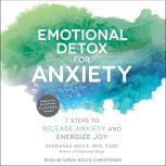 Emotional Detox for Anxiety 7 Steps to Release Anxiety and Energize Joy, Sherianna Boyle