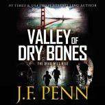 Valley Of Dry Bones An ARKANE Thriller, J.F.Penn