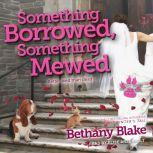 Something Borrowed, Something Mewed, Bethany Blake