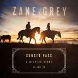 Sunset Pass A Western Story, Zane Grey