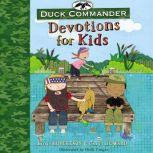 Duck Commander Devotions for Kids, Korie Robertson