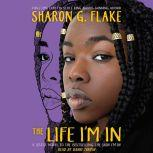 The Life I'm In, Sharon G. Flake