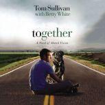 Together A Novel of Shared Vision, Tom Sullivan
