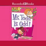 Ms. Todd is Odd, Dan Gutman
