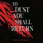 To Dust You Shall Return, Fred Venturini