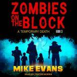 Zombies on The Block A Temporary Death, Mike Evans