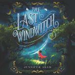 The Last Windwitch, Jennifer Adam