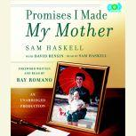 Promises I Made My Mother, Sam Haskell