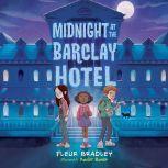 Midnight at the Barclay Hotel, Fleur Bradley