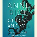 Of Love and Evil The Songs of the Seraphim, Book Two, Anne Rice