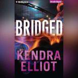 Bridged, Kendra Elliot