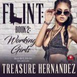Flint, Book 2 Working Girls, Treasure Hernandez