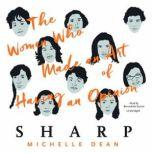 Sharp The Women Who Made an Art of Having an Opinion, Michelle Dean