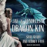 Dragon Kin Jae & Fendellen, Audrey Faye