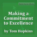 Making a Commitment to Excellence Becoming a Sales Professional, Tom Hopkins