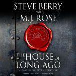 The House of Long Ago A Cassiopeia Vitt Adventure, Steve Berry