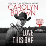 I Love This Bar, Carolyn Brown