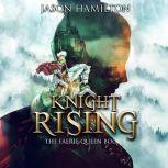 Knight Rising, Jason Hamilton