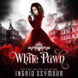 White Pawn, Ingrid Seymour