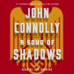 A Song of Shadows A Charlie Parker Thriller, John Connolly