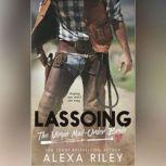 Lassoing the Virgin Mail-Order Bride, Alexa Riley