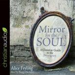 Mirror for the Soul A Christian Guide to the Enneagram, Alice Fryling